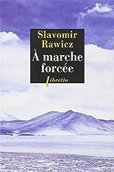 A marche forcée : A pied, du Cercle Polaire à l'Himalaya 1941-1942