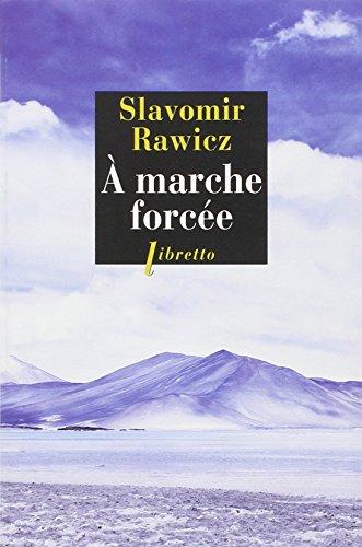A marche forcée : A pied, du Cercle Polaire à l'Himalaya 1941-1942 par Slavomir Rawicz