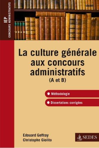 La culture gnrale aux concours administratifs (A et B) : Mthodologie et dissertations corriges (Impulsion)
