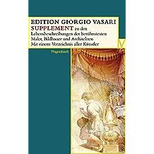 EDITION GIRGIO VASARI Supplementband: Manual zu den Lebensbeschreibungen der berühmtesten Maler, Bildhauer und Architekten