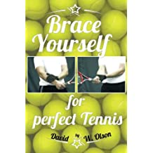 Brace Yourself for Perfect Tennis