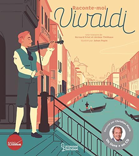 Raconte-moi Vivaldi, Livre-CD par Bernard Friot, Jérôme Thiébaux