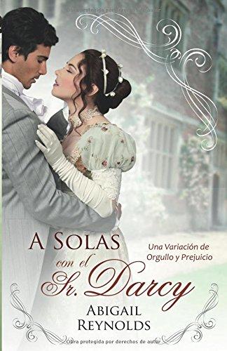 Portada del libro A Solas con el Sr. Darcy
