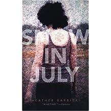 Snow in July: a novel by Heather Barbieri (2004-11-01)