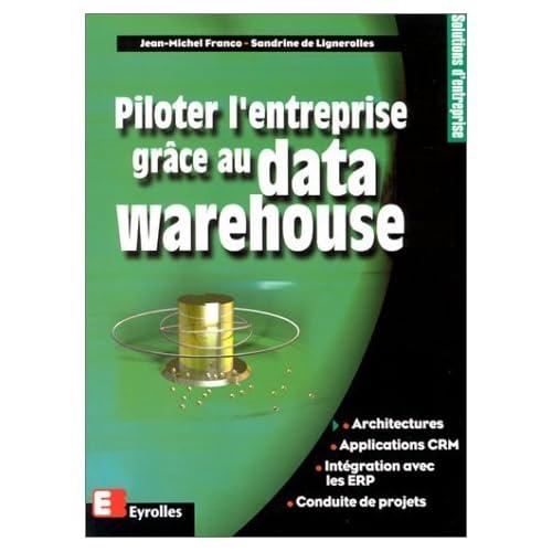Piloter l'entreprise grâce au data Warehouse de Franco. Jean-Michel (2000) Broché