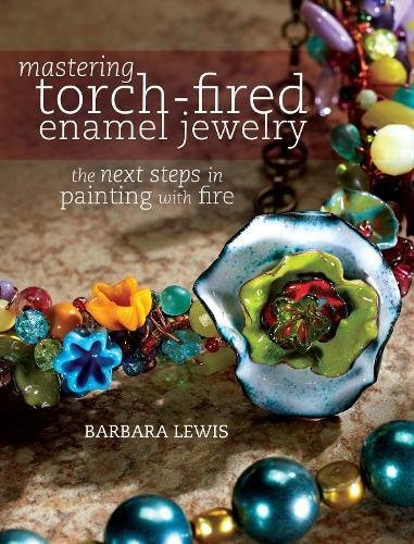 mastering-torch-fired-enamel-jewelry-the-next-steps-in-painting-with-fire