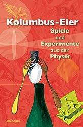 Kolumbus-Eier. Spiele und Experimente aus der Physik