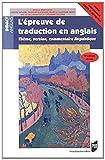 L'épreuve de traduction en anglais : Thème, version, commentaire linguistique...