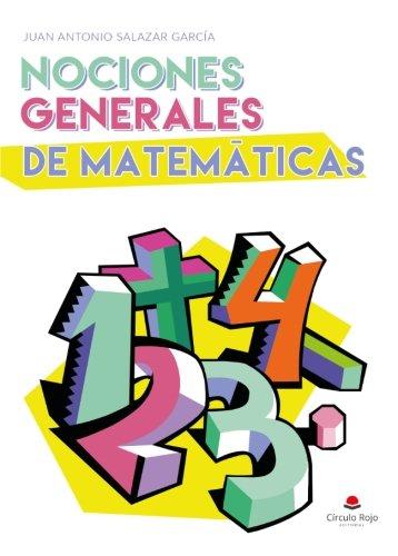 noCioneS GeneraleS de MateMÁtiCaS por Juan antonio Salazar Garcia
