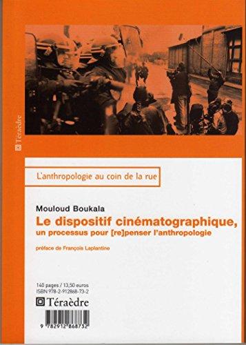 Le dispositif cinématographique : Un processus pour (re) penser l'anthropologie