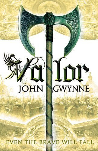Valor (Faithful and the Fallen) by John Gwynne (2014-07-22)