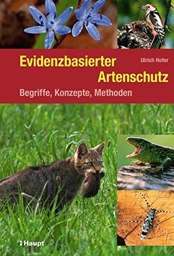 Evidenzbasierter Artenschutz: Begriffe, Konzepte, Methoden