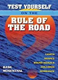 Test Yourself on the Rule of the Road: Lights, Shapes, Sound Signals, Collision Avoidance