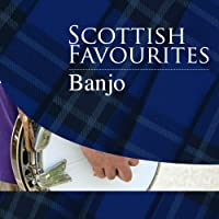 Scottish Favourites - Banjo