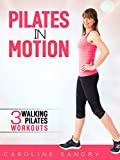 Pilates In Motion - Walking Pilates Workouts with Caroline Sandry [OV]