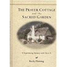 The Prayer Cottage and the Sacred Garden