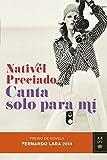Best Premios Pareja - Canta solo para mí: Premio de Novela Fernando Review