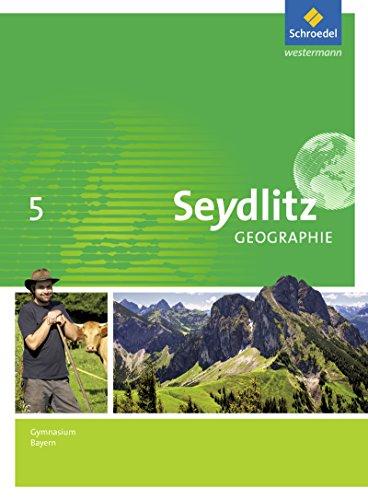 Seydlitz Geographie - Ausgabe 2016 für Gymnasien in Bayern: Schülerband 5
