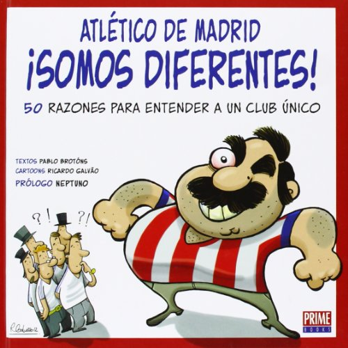 Atlético De Madrid. Somos Diferentes