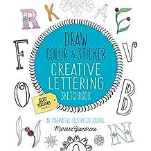 Draw, Color, and Sticker Creative Lettering Sketchbook: An Imaginative Illustration Journal