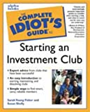 The Complete Idiot's Guide to Starting An Investment Club by Sarah Young; Shelly, Susan Fisher (2000-12-23) - Susan Fisher Sarah Young; Shelly