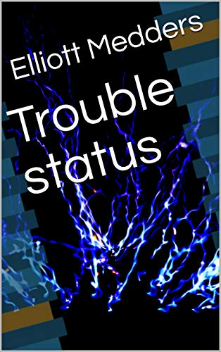 Trouble status (English Edition)