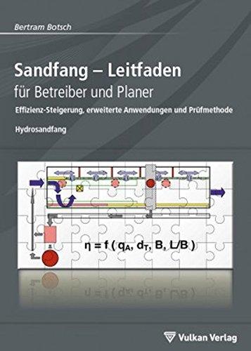 Sandfang - Leitfaden für Betreiber und Planer: Hydrosandfang - Effizienz-Steigerung, erweiterte Anwendungen und Prüfmethode