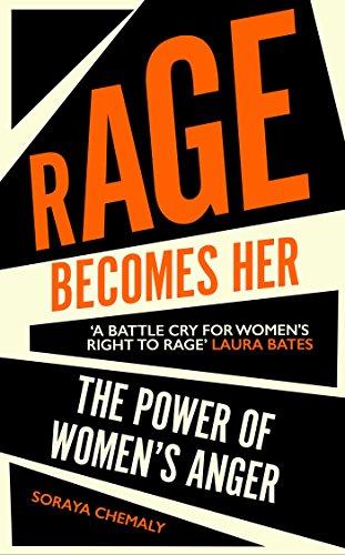 Rage Becomes Her por Soraya Chemaly