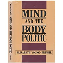 Mind and the Body Politic by Elisabeth Young-Bruehl (1989-09-30)