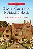 Death comes to Kurland Hall by Catherine Lloyd front cover