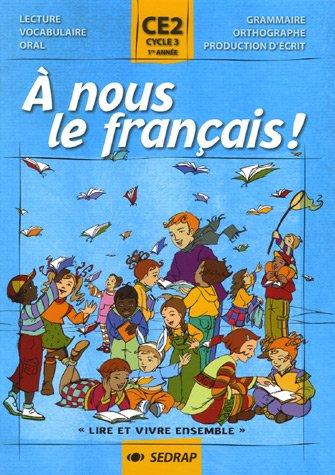 A nous le français ! CE2, cycle 3 1e année