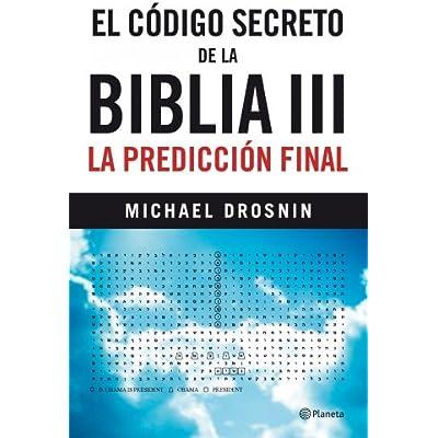 El Codigo Secreto De La Biblia III: La Prediccion Final PDF Download ...