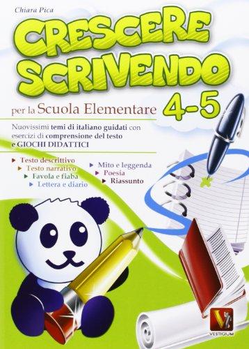 Crescere scrivendo 4-5. Temi di italiano guidati con esercizi e giochi didattici. Per la 4ª e 5ª classe elementare Crescere scrivendo 4-5. Temi di italiano guidati con esercizi e giochi didattici. Per la 4ª e 5ª classe elementare 51cs6QAjCVL