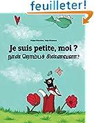 Je suis petite, moi ? Nan rompac cinnavala?: Un livre d'images pour les enfants (Edition bilingue français-tamoul)