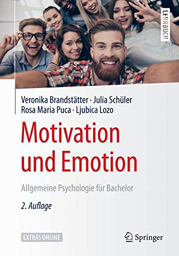 Motivation und Emotion: Allgemeine Psychologie für Bachelor (Springer-Lehrbuch)