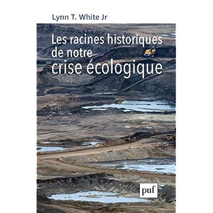 Les racines historiques de notre crise écologique