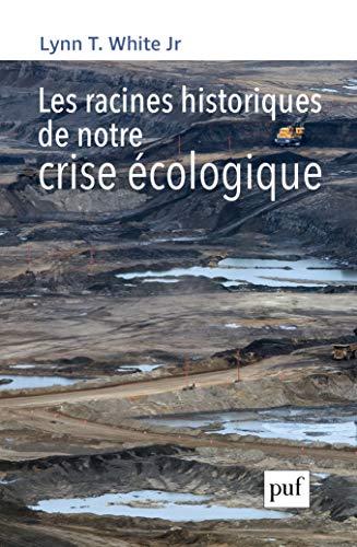Les racines historiques de notre crise écologique par  (Poche - Feb 20, 2019)