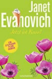 Jetzt ist Kuss!: Ein Stephanie-Plum-Roman 23 - Janet Evanovich