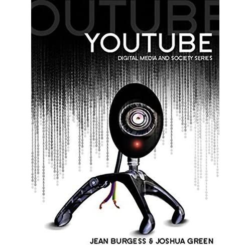 YouTube: Online Video and Participatory Culture by Jean Burgess (2009-05-04)
