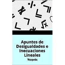 Apuntes de Desigualdades e Inecuaciones Lineales: Matepedia (Spanish Edition)