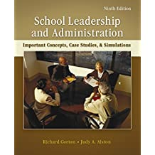 School Leadership and Administration: Important Concepts, Case Studies, and Simulations (English Edition)