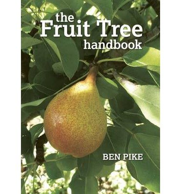 [(The Fruit Tree Handbook)] [Author: Ben Pike] published on (August, 2012)