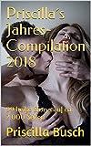 Priscilla´s Jahres-Compilation 2018: 99 heiße Storys auf ca. 2.000 Seiten