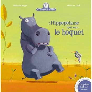 Mamie Poule raconte - L'hippopotame qui avait le hoquet