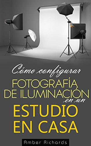 Cómo configurar Fotografía de Iluminación en un Estudio en Casa por Amber Richards
