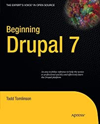Beginning Drupal 7 (Expert's Voice in Open Source) by Todd Tomlinson (2010-06-06)