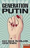 Generation Putin: Das neue Russland verstehen - Ein SPIEGEL-Buch
