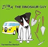 Zuma the Dog: The Dinosaur Guy