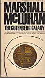 The Gutenberg Galaxy by Marshall McLuhan (1969-01-01)
