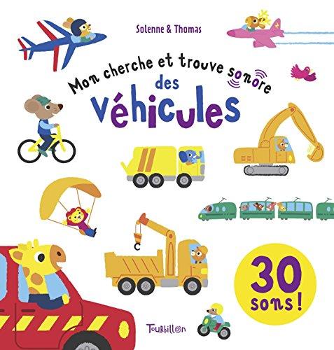 Mon cherche et trouve sonore des véhicules (Livres sonores) por Solenne Fonteneau